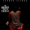 Cypher Clique - The Greatest Show On Thirst