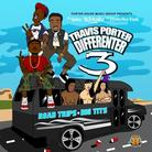 Travis Porter - Differenter 3 (Hosted by DJ Spinz, DJ Teknikz & DJ PrettyBoy Tank)