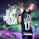 Juicy J - Blue Dream & Lean (Hosted by DJ Scream)