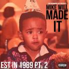Mike Will Made It - Est. In 1989 Pt. 2