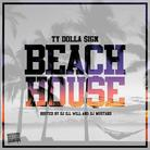 Ty Dolla $ign - Beach Hou$e (Hosted by DJ ill Will & DJ Mustard)