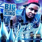 Big Kuntry King - Dope & Champagne
