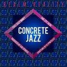 Concrete Jazz