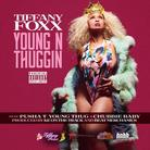 Tiffany Foxx - Young N Thuggin Feat. Pusha T, Young Thug & Chubbie Baby