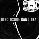 Disclosure - Bang That