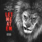 DJ Holiday - Let Me At Em Feat. Problem, French Montana & Wale