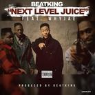 BeatKing - Next Level Juice Feat. WhyJae