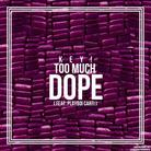 Too Much Dope