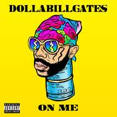DOLLABILLGATES - On Me