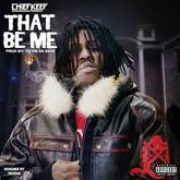 Chief Keef - That Be Me