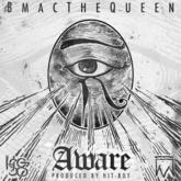 BMac The Queen - Aware