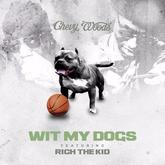 Chevy Woods - Wit My Dogs Feat. Rich The Kid