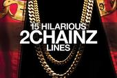 15 Hilarious 2 Chainz Lines