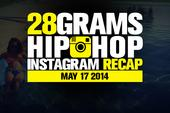28 Grams: Hip-Hop Instagram Recap (May 17)