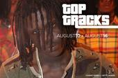 Top Tracks: August 10 - August 16