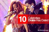 10 Celebrities Drake Has Dated