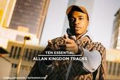 10 Essential Allan Kingdom Tracks