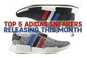 Top 5 Adidas Sneakers Releasing This Month
