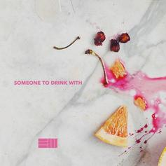 Someone To Drink With