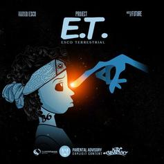 Project E.T. (Esco Terrestrial) (Hosted By Future)