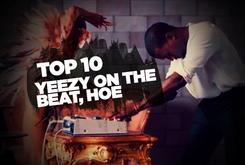 Top 10: Yeezy On The Beat, Hoe