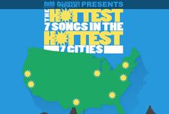 The Hottest 7 Songs In The Hottest 7 Cities