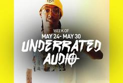 Underrated Audio: May 24 - May 30