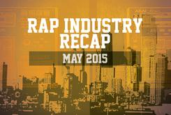 Rap Industry Recap: May