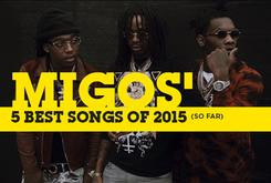 Migos' 5 Best Songs Of 2015 (So Far)