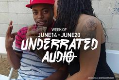 Underrated Audio: June 14- June 20
