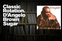 "Classic Rotation: D'Angelo's ""Brown Sugar"""