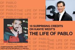 "10 Surprising Credits On Kanye West's ""The Life Of Pablo"""
