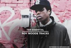 10 Essential Roy Woods Tracks