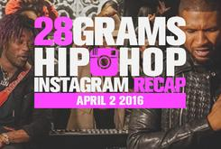 28 Grams: Hip-Hop Instagram Recap (April 2)