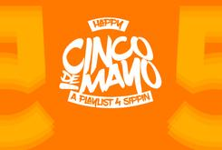 Happy Cinco De Mayo: A Playlist 4 Sippin'