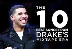 The 10 Best Songs From Drake's Mixtape Era