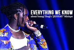 "Everything We Know About Young Thug's ""JEFFERY"" Mixtape"