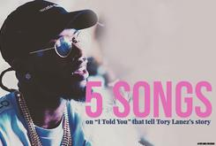 "5 Songs On ""I Told You"" That Tell Tory Lanez's Story"