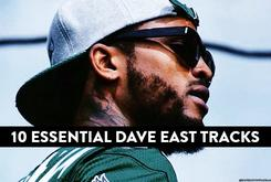 10 Essential Dave East Tracks