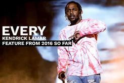 Every Kendrick Lamar Feature From 2016 So Far