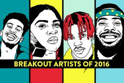 Breakout Artists Of 2016