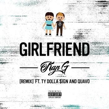 Kap G Girlfriend Remix Feat Ty Dolla Sign And Quavo New Song 1971672 on banger