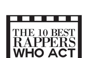 10 Best Rappers Who Act