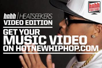 Get Your Music Video On HotNewHipHop With HeatSeekers Video Edition [Update: March 21]