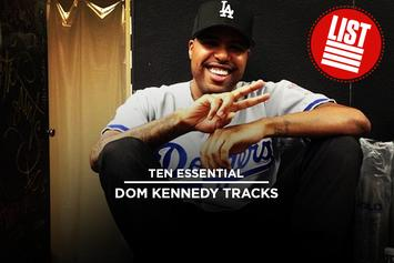 10 Essential Dom Kennedy Tracks