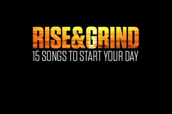 Rise & Grind: 15 Songs To Start Your Day