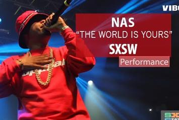 "Nas Performs ""The World Is Yours"" At SXSW"
