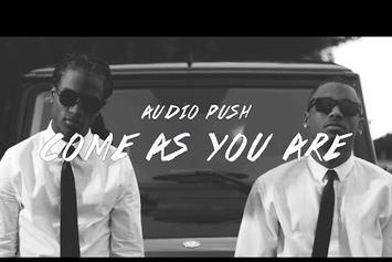 """Audio Push """"Come As You Are"""" Video"""