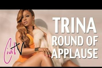 "Trina ""Round Of Applause"" Video"