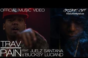"Trav Feat. Juelz Santana & Bucksy Luciano ""Pain"" Video"